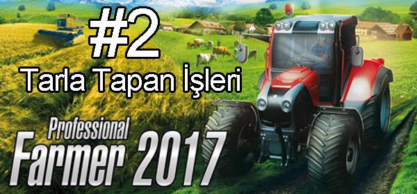 Photo of Professional Farmer 2017 Ürün Yetiştirme Rehberi