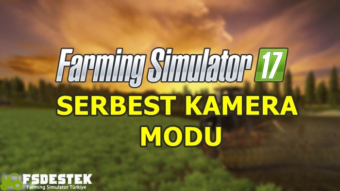 Photo of FS17 – Serbest Kamera Modu